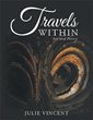 Julie Vincent Shares in Art and Poetry Her 'Travels Within' in new marketing push