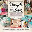 Sizzix Debuts New Crafts Book for Repurposing Everyday Items into Upcycled Art