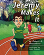 "Robert A. Mazzaferro's first book, ""Jeremy Makes It"", is a vibrant and richly crafted work of children's fiction."