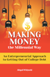 Making Money the Millennial Way by Abigail Widynski