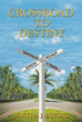 New book takes readers from 'Crossroad to Destiny'