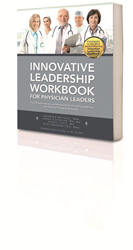 Innovative Leaders Workbook for Physician Leaders