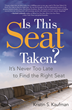 "New Book ""Is This Seat Taken: It's Never Too Late to Find the..."