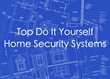 Top Do It Yourself Home Security System List from Experts at...