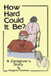 Margaret Sheehan's new caretaking guide asks 'How Hard Could it Be?'