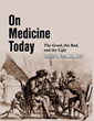 "Dr. Herbert L. Fred's ""On Medicine Today: The Good, the Bad..."