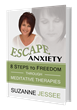 Former Anxiety Sufferer Turned Neurogenesis Meditative Therapist, Suzanne Jessee, Harnesses her Knowledge to Create her New Book 'Escape Anxiety' Launching February 2015