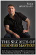 "Mike Agugliaro's ""The Secrets of Business Mastery"" Now on Kindle"