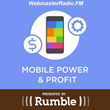 "WebmasterRadio.FM ""Mobile Power and Profit"" Speaks with the Power..."