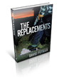 THE REPLACEMENTS, Book Two in the Critically Acclaimed Bruno Johnson Thriller Series by David Putnam Releases February 2nd