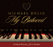 Michael Dulin Releases MY BELOVED, a Solo Piano Album Perfectly-timed...