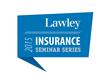 Lawley Launches 2015 Insurance Seminar Series