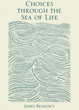"Make Thoughtful ""Choices Through the Sea of Life"""