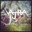 "Vajra Releases ""Lost and Found"" on Soundcloud Page"