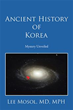 Lee Mosol, MD, MPH sheds new light on 'Ancient History of Korea'