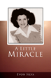"""Evon Silva's First Book """"A Little Miracle"""" is an Eye Opening Exploration of Faith and Self-Examination"""
