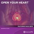 Open Your Heart with Inspiration from Mark Nepo