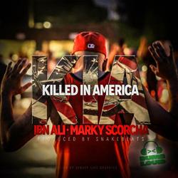 Ibn Ali ft Marky Scorcha - K.I.A (killed in America)