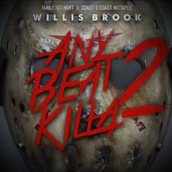 Willis Brook - Any Beat Killa 2