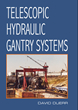 Crane & Rigging Hot Line Reviews Comprehensive Book on Telescopic Hydraulic Gantry Systems
