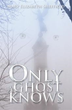 Mary Elizabeth Sheffield renews marketing campaign for 2013 publication 'Only a Ghost Knows'