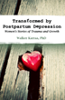 Praeclarus Press is Pleased To Announce The Release of Its Book on New Mothers Overcoming the Effects of  Depression: Transformed By Postpartum Depression