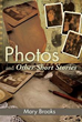 Mary Brooks Publishes New Book 'Photos and Other Short Stories'