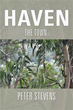Author Peter Stevens releases pro-life heroic series, 'Haven'