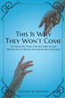 "Kennette Brown's first book ""This Is Why They Won't Come"" is a..."