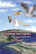 Author Alice May releases 'Three Fathers and Love'