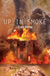 "Liane Crilley's First Book ""Up in Smoke"" Is a Descent into the Murky Depths of Family Abuse. This Is a Story of Hardship, Struggle, and Ultimate Redemption."