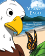 "Bernie Bedford's first book, ""The Young Eagle,"" is a trip into..."