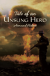 "Armand Hebert's First Book ""Tale of an Unsung Hero"" is Brimming with..."