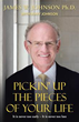 James W. Johnson's New Book Aids in 'Pickin Up the Pieces of Your Life'