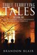 Brandon Blair Tells 'Three Terrifying Tales'