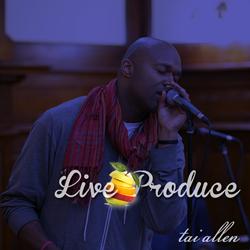Tai Allen | Live Produce