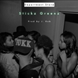 """Stickz Greenz """"Department Store"""" Single Available Now"""