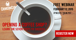 Webinar on how to open a coffee shop by Crimson Cup Coffee & Tea