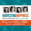 Turning Trauma Into Joy: Listeners Want More Harvesting Happiness Talk...