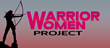 Warrior Women Project Hosting Work/Life Balanced Event for High Performance Women in Scottsdale, Arizona April 17-19