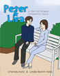 """Charles Katz & Linda Baron-Katz's First Children's Book """"Peter and Lisa - A Mental Illness Children's Story"""" is a Vibrant and Richly Crafted Work of Realistic Fiction"""