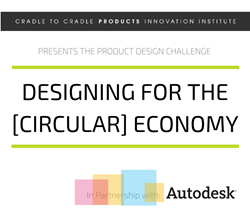 The goal of the Product Design Challenge is to eliminate the concept of 'waste' by designing products with materials that may be perpetually cycled to retain their value as nutrients to fuel growing global economies.