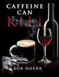 "San Antonio Author Bob Doerr Releases His Sixth Title ""Caffeine..."