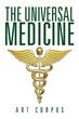 Author Art Corpus releases 'The Universal Medicine'