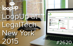 LoopUp to Exhibit at LegalTech New York 2015