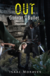 """Isaac Morales' New Book """"Out: Gunnar and Bullet Pt. 1"""" is a..."""