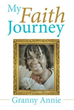 Author Granny Annie releases 'My Faith Journey'