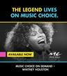 Music Choice Celebrates the Music of Whitney Houston