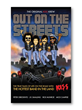 Out On the Streets - The True Tales Of Life On the Road With the Hottest Band In the Land - KISS!