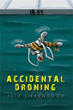Pete Liebengood Reveals 'Accidental Droning'
